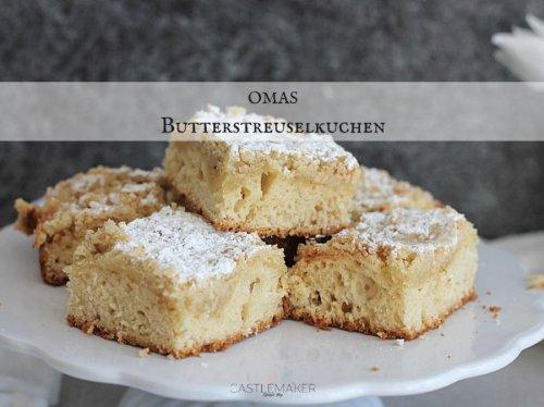 Omas Butterstreuselkuchen vom Blech - so gut / einfaches Rezept « Castlemaker Food & Lifestyle Magazin