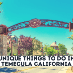 3 Unique Things To Do in Temecula, CA