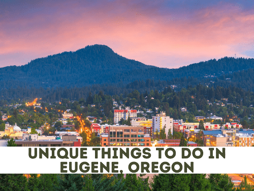 3 Unique Things to Do In Eugene, Oregon