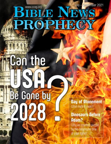 Bible News Prophecy July – September 2021: Can the USA Be Gone By 2028?