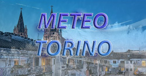 METEO TORINO - Tempo INSTABILE fino al WEEKEND, con piogge sparse e NEVE in arrivo