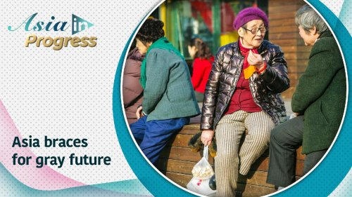 Live long and prosper: Challenges and lessons in aging Asia