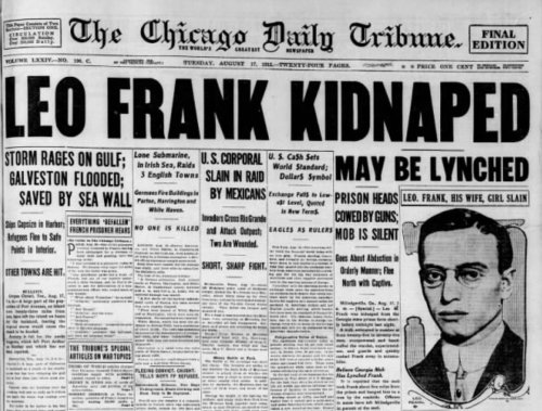 This day in history, August 17: Mob in Cobb County, Georgia, lynches Jewish businessman Leo Frank, 31, after his death sentence for the murder of 13-year-old Mary Phagan was commuted to life imprisonment