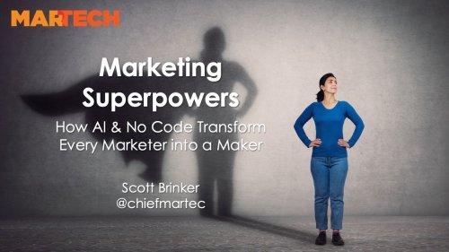 Marketing Superpowers: How AI & No Code Transform Every Marketer into a Maker