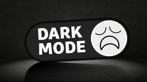 Schluss mit dem Quatsch: Der Dark Mode ist überbewertet