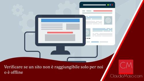 Verificare se un sito non è raggiungibile solo per noi o è offline