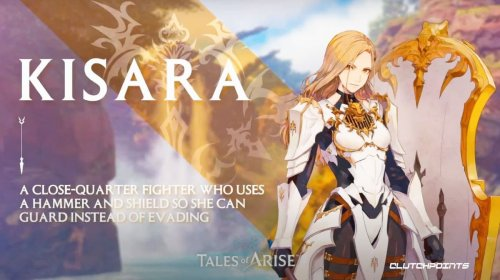 Tales of Arise new trailer shows off Hammer and Shield fighter Kisara