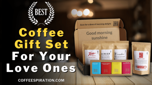 Best Coffee Gift Set For Your Love Ones in 2021 - Coffeespiration