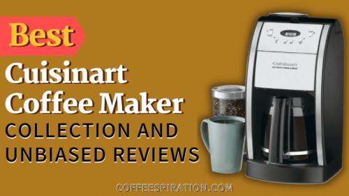 Best Cuisinart Coffee Maker Collection And Unbiased Reviews In 2021