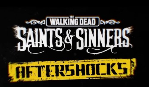 TWD: Saints and Sinners Aftershocks Update Coming Next Month | COGconnected