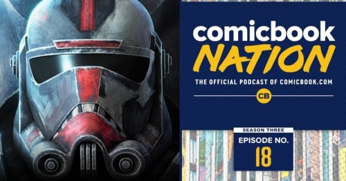 ComicBook Nation: Marvel Phase 4 Reveals & Star Wars: The Bad Batch Review