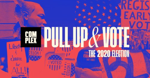 Pull Up and Vote: Complex and the 2020 Presidential Election