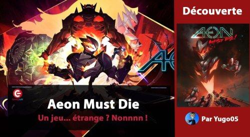 [DECOUVERTE] Aeon Must Die sur PS4, Xbox, Switch PC - Avec Yugo05 !