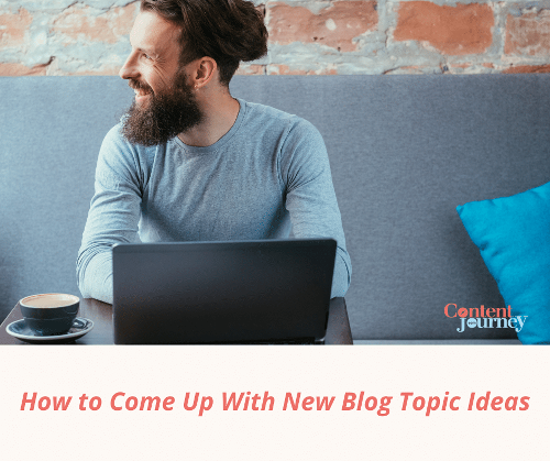 How to Come Up With New Blog Topic Ideas