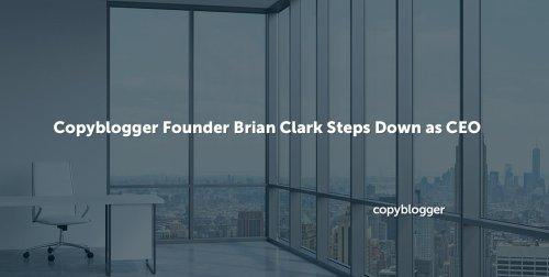 I'm Stepping Down as Copyblogger CEO - Copyblogger