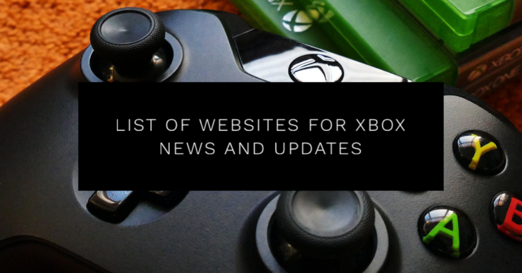 List of Websites for Xbox News and Updates (2021 Guide) | Core Xbox