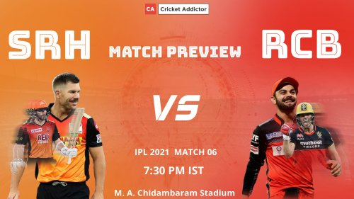 IPL 2021, Match 6: SunRisers Hyderabad vs Royal Challengers Bangalore (SRH vs RCB) – Match Preview And Prediction