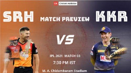 IPL 2021, Match 3: SunRisers Hyderabad vs Kolkata Knight Riders (SRH vs KKR) – Match Preview And Prediction