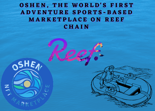 Oshen, the first ever NFT marketplace based on adventure sports on the Reef Chain | Cryptopolitan