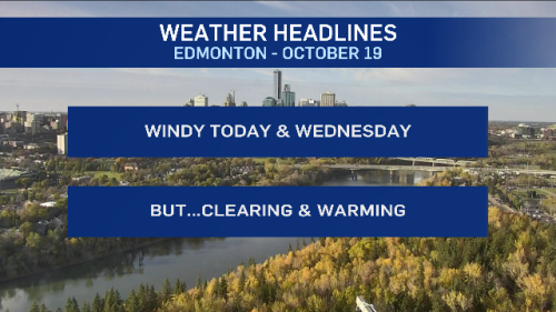 Edmonton weather for Oct. 19: Windy and a warming trend
