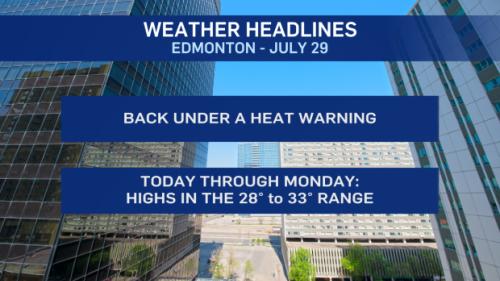 Edmonton weather for July 29: Heat warnings back in effect