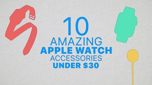 10 amazing Apple Watch accessories for under $30