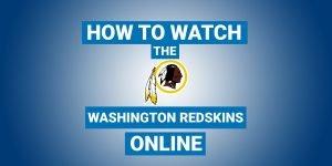 How To Watch Washington Football Team (Redskins) Online