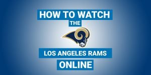 How To Watch Los Angeles Rams Online