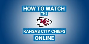 How To Watch Kansas City Chiefs Online