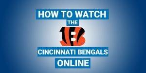 How To Watch Cincinnati Bengals Online
