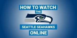 How To Watch Seattle Seahawks Online