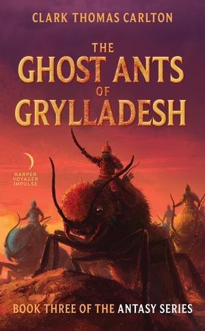 THE GHOST ANTS OF GRYLLADESH   Kirkus Reviews