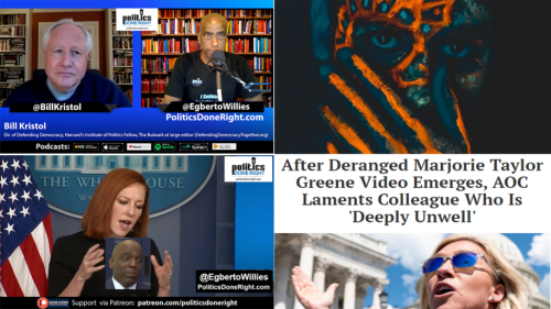 Interview: Bill Kristol admonishes his GOP, Jen Psaki neuters reporter, Deranged Rep. Greene