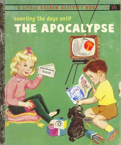 The Apocalypse Industry's Eternal Meme: Apocalypse Now, Apocalypse Tomorrow, Apocalypse Forever