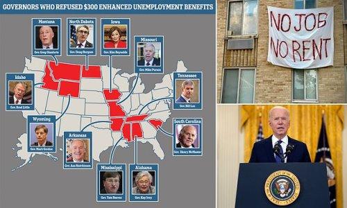 ELEVEN states are refusing Biden's $300 a week unemployment benefit