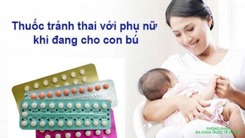 Sử dụng thuốc tránh thai hàng ngày khi cho con bú có an toàn không?