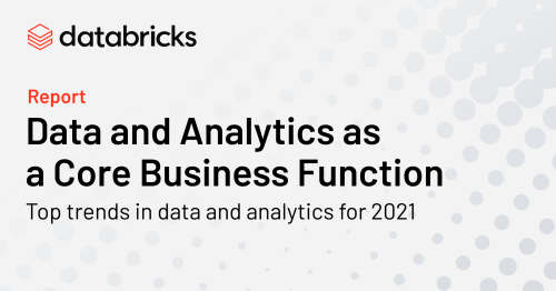 Top Trends Data + AI Leaders Should Know in 2021