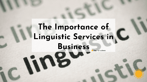 The Importance of Linguistic Services in Business