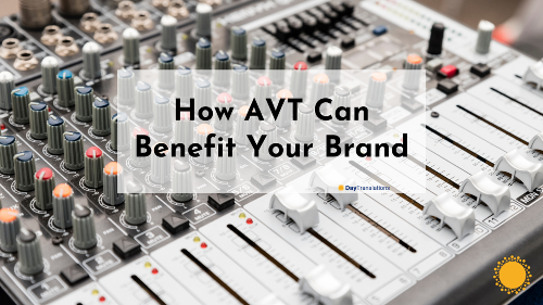How AVT Can Benefit Your Brand
