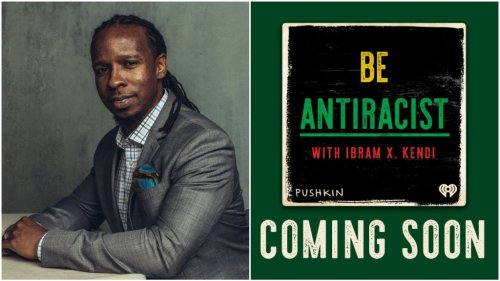 Ibram X. Kendi Launches 'Be Antiracist' Podcast With Malcolm Gladwell's Pushkin Industries & iHeartMedia