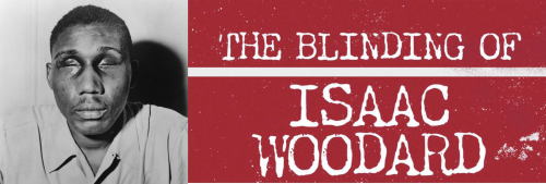 """""""How Do We Not Know This Story?"""": Brutal Incident From Civil Rights History Uncovered In 'The Blinding Of Isaac Woodard'"""