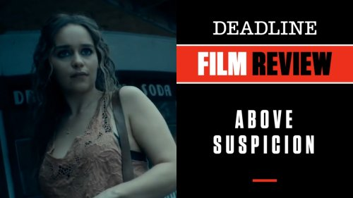 'Above Suspicion' Review: Emilia Clarke In A Startling Change Of Pace Fuels Dark True-Crime Story