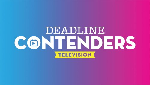 Deadline's Contenders Television Livestream Event Set For May 15 With 49 Shows, 129 Talent Participating