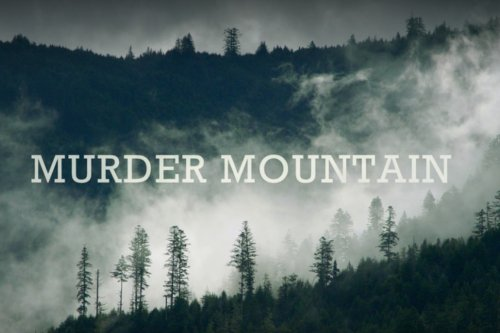 'Murder Mountain' on Netflix: Everything to Know About 2019's First Hit Crime Series