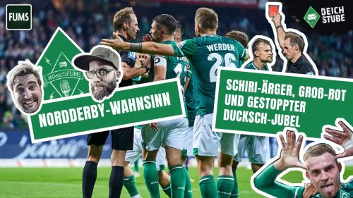 #DeichFUMS 42: Nordderby-Therapie! Warum die Pleite gegen den HSV Werder nicht umhaut- aber neue Baustelle auf der Sechs?
