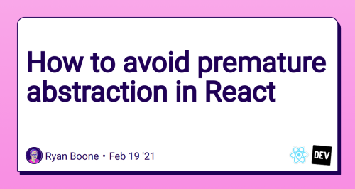 How to avoid premature abstraction in React