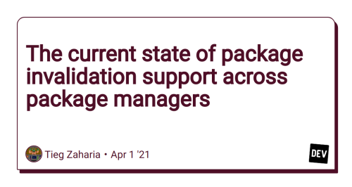 The current state of package invalidation support across package managers
