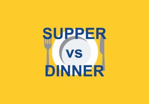 Supper vs. Dinner: The Debate Has Been Settled