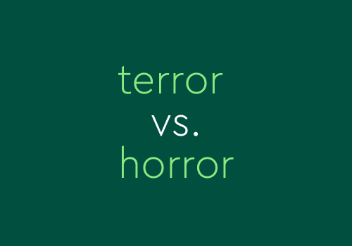 """""""Terror"""" vs. """"Horror"""": Which One Is Worse?"""