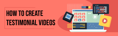 How to Create Perfect Testimonial Videos? 4+ Best Practices